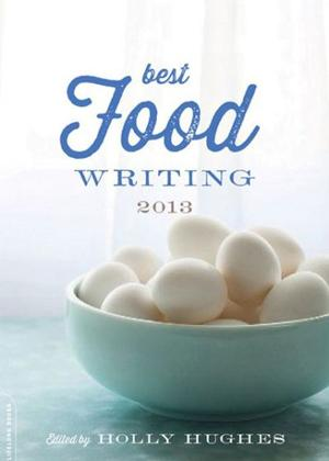 The Best Food Writing of 2013